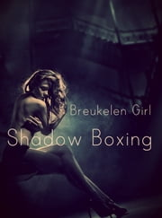 Shadow Boxing ebook by Breukelen Girl