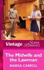 The Midwife And The Lawman (Mills & Boon Vintage Superromance) (The Birth Place, Book 6) ebook by Marisa Carroll