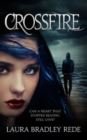 Crossfire (Book Two of the Darkride Chronicles) ebook by Laura Bradley Rede