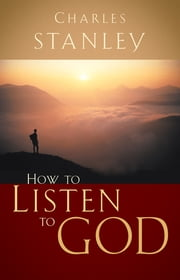 How to Listen to God ebook by Charles Stanley