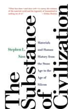 The Substance of Civilization - Materials and Human History from the Stone Age to the Age of Silicon ebook by Stephen L. Sass