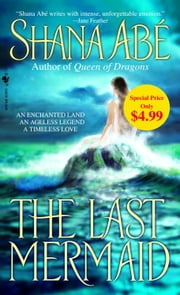 The Last Mermaid ebook by Shana Abe