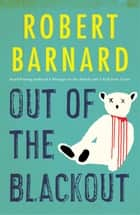 Out of the Blackout ebook by Robert Barnard