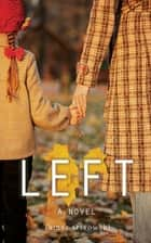 Left - A Novel ebook by Tamar Ossowski