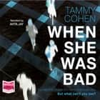 When She Was Bad audiobook by Tammy Cohen