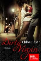 Dirty Virgin ebook by Chloé Césàr