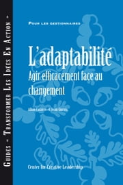Adaptability: Responding Effectively to Change (French Canadian) ebook by Calarco, Allan