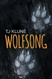 Wolfsong - Green Creek, #1 ebook by Tj Klune