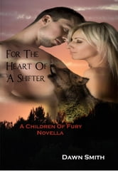 For The Heart Of A Shifter ebook by Dawn Smith