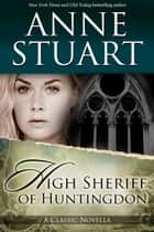 The High Sheriff of Huntingdon ebook by Anne Stuart