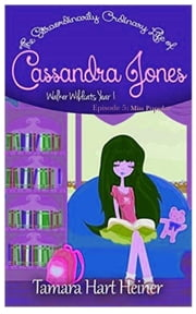 Episode 5: Miss Popular (The Extraordinarily Ordinary Life of Cassandra Jones) - Walker Wildcats Year 1: Age 10, #5 ebook by Tamara Hart Heiner