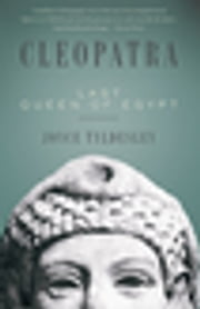 Cleopatra - Last Queen of Egypt ebook by Joyce Tyldesley
