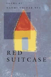 Red Suitcase ebook by Naomi Shihab Nye