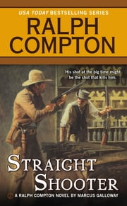 Ralph Compton Straight Shooter ebook by Ralph Compton,Marcus Galloway