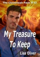 My Treasure to Keep ebook by Lisa Oliver