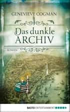 Das dunkle Archiv - Roman ebook by Genevieve Cogman, André Taggeselle