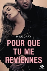 Pour que tu me reviennes (Edition Canada) ebook by Mila Gray
