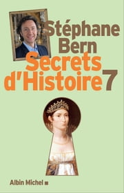 Secrets d'histoire - tome 7 ebook by Stéphane Bern