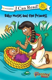 The Beginner's Bible Baby Moses and the Princess ebook by Various Authors