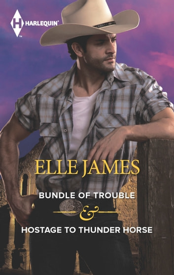 Bundle of Trouble & Hostage to Thunder Horse - An Anthology 電子書 by Elle James