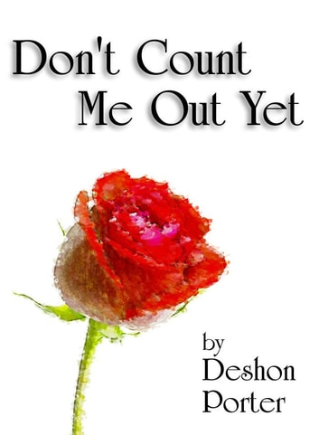 Don't Count Me Out Yet ebook by Deshon Porter