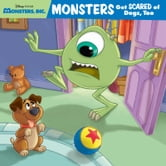 Monsters Inc Monsters Get Scared Of Dogs Too Ebook By Disney Books 9781423192572 Rakuten Kobo United States