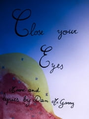 Close Your Eyes ebook by Daniel McGarry