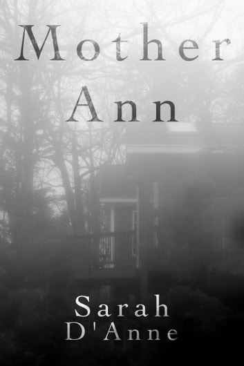 Mother Ann ebook by Sarah D'Anne