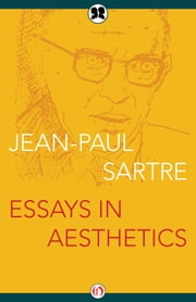 Essays in Aesthetics ebook by Jean-Paul Sartre