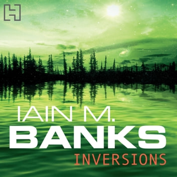 Inversions audiobook by Iain M. Banks
