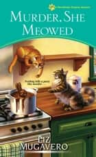 Murder, She Meowed ebook by Liz Mugavero