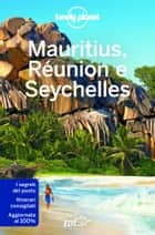 Mauritius, Réunion e Seychelles ebook by Lonely Planet, Jean-Bernard Carillet, Anthony Ham