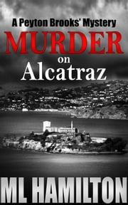 Murder on Alcatraz ebook by ML Hamilton