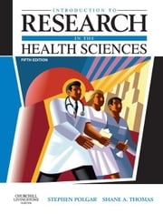 Introduction to Research in the Health Sciences ebook by Stephen Polgar,Shane A. Thomas