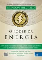 O poder da energia ebook by Brendon Burchard