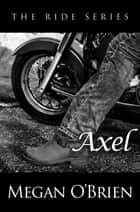 Axel ebook by Megan O'Brien