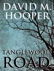 Tanglewood Road ebook by David M. Hooper