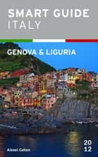 Smart Guide Italy: Genova and Liguria ebook by Alexei Cohen