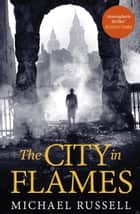 The City in Flames ebook by Michael Russell