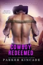 Cowboy Redeemed ebook by Parker Kincade