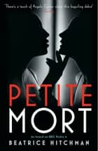 Petite Mort eBook by Beatrice Hitchman