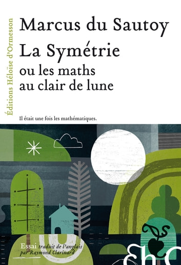 La Symétrie, ou les maths au clair de lune ebook by Marcus Du Sautoy