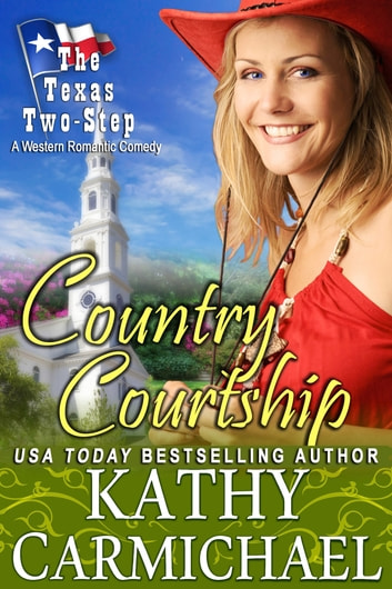 Country Courtship - A Western Romantic Comedy ebook by Kathy Carmichael
