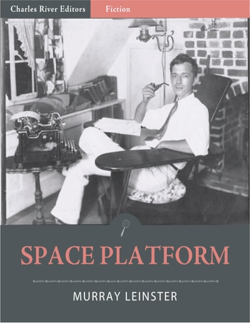 Space Platform (Illustrated) ebook by Murray Leinster