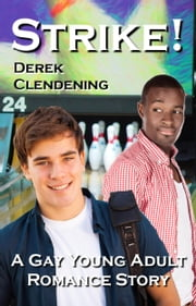 Strike! - A Gay Young Adult Romance Story ebook by Derek Clendening