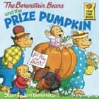 The Berenstain Bears and the Prize Pumpkin ebook by Stan Berenstain, Jan Berenstain