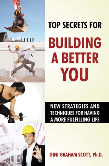 Top Secrets to Building a Better You ebook by Gini Graham Scott