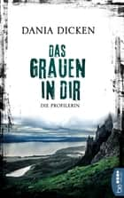 Das Grauen in dir - Die Profilerin eBook by Dania Dicken