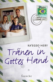 Tränen in Gottes Hand ebook by Ka'egso Hery