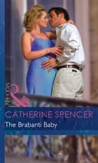 The Brabanti Baby (Mills & Boon Modern) (Expecting!, Book 26) ebook by Catherine Spencer